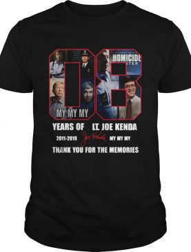 08 years of It Joe Kenda 2011 2019 my my my thank you for the memories shirt