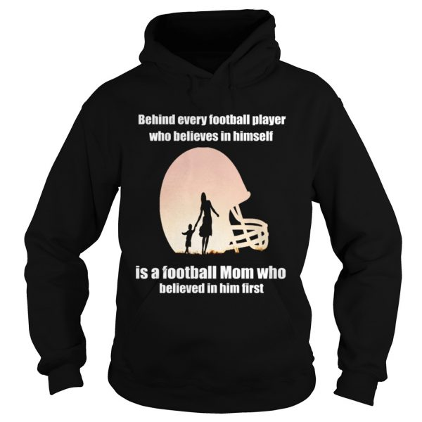 Behind Every Football PlayerFamily Mom Mother Gift hoodie