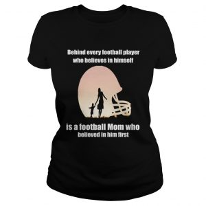 Behind Every Football PlayerFamily Mom Mother Gift ladies tee