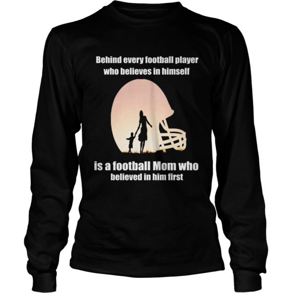 Behind Every Football PlayerFamily Mom Mother Gift longsleeve tee