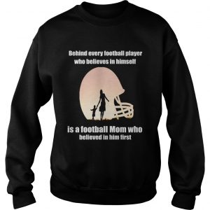 Behind Every Football PlayerFamily Mom Mother Gift sweatshirt