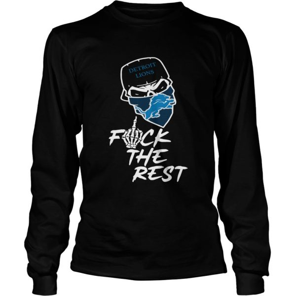 Detroit Lions fuck the rest longsleeve tee