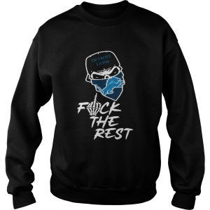 Detroit Lions fuck the rest sweatshirt