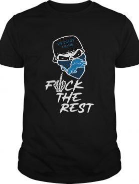 Detroit Lions fuck the rest shirt
