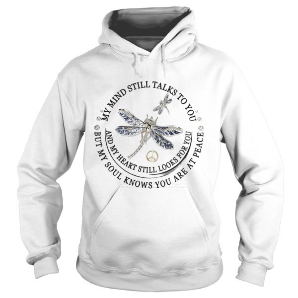 Dragon Fly My Mind Still Talks To You And My Heart Still Looks For You hoodie