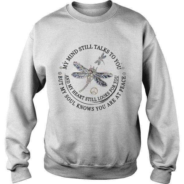 Dragon Fly My Mind Still Talks To You And My Heart Still Looks For You sweatshirt