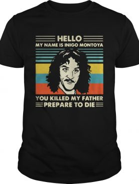 Hello my name is Inigo Montoya you killed my father prepare to die sunset shirt