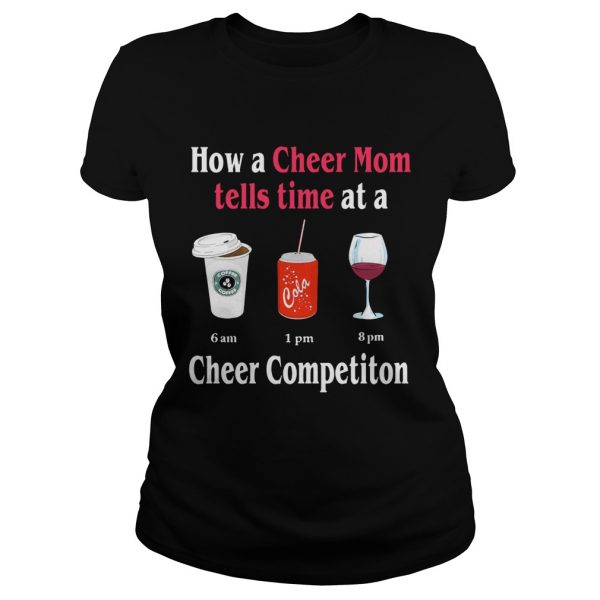 How a Cheer Mom tells time at a Coffee Coca Wine Cheer competition ladies tee