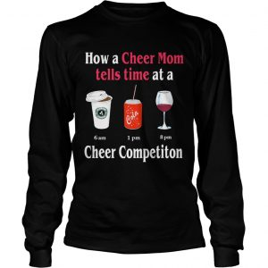 How a Cheer Mom tells time at a Coffee Coca Wine Cheer competition longsleeve tee