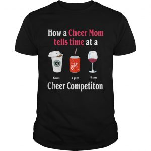How a Cheer Mom tells time at a Coffee Coca Wine Cheer competition unisex