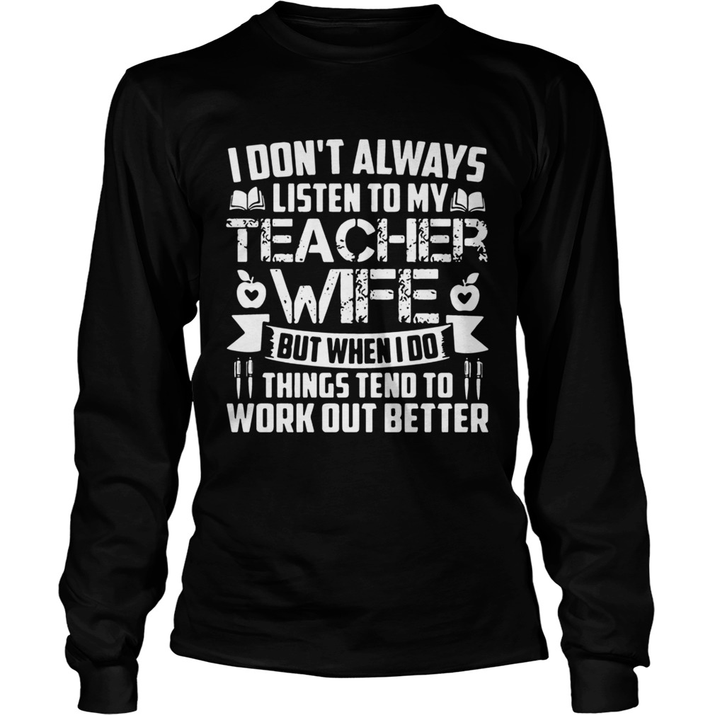 I dont always listen to teacher wife but when i do things ...
