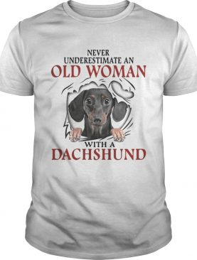 Never underestimate an old woman with a Dachshund shirt