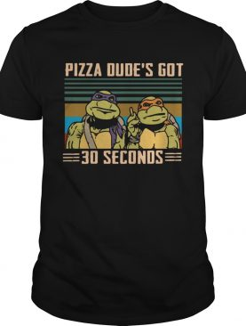 Ninja Turtles Pizza dudes got 30 seconds vintage shirt