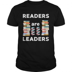 Readers Are Leaders Books Reading Librarian Teacher unisex