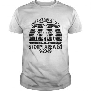 They Cant Take All Of Us Storm Area 51 92019 Vintage unisex
