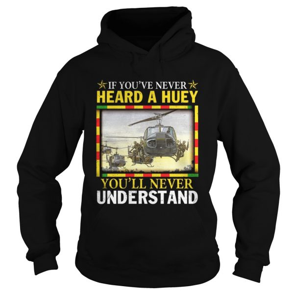 Air Force If youve never heard a huey youll never understand hoodie