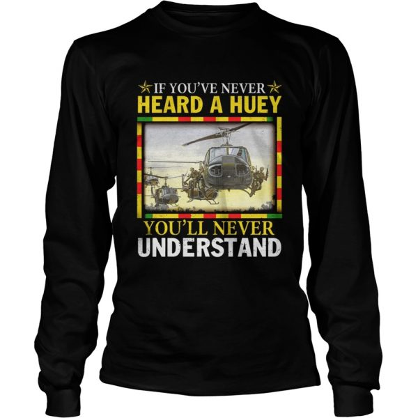 Air Force If youve never heard a huey youll never understand longsleeve tee