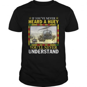 Air Force If youve never heard a huey youll never understand unisex
