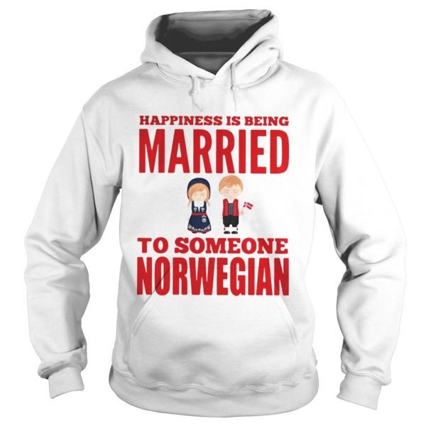 Happiness is being married to someone norwegian hoodie