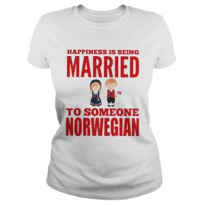 Happiness is being married to someone norwegian ladies tee