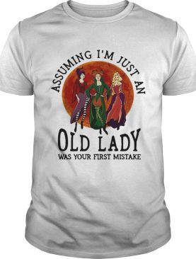 Hocus Pocus assuming Im just an old lady was your first mistake shirt