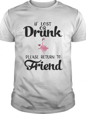 If Lost Or Drunk Please Return To Friend Flamingo T-shirts