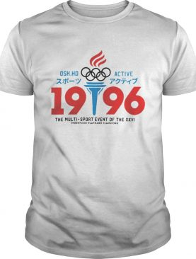 1568190880Osk Hd Active Olympic 1996 The Multi Sport Event Of The XXVI Shirt