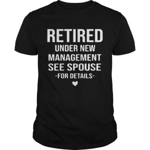 Retired under new management see spouse for details unisex