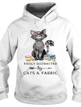 Easily Distracted By Cats And Fabric Shirt