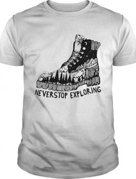 Never Stop Exploring Hiking Forest Boot shirt