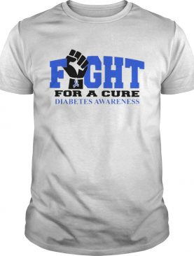 Fight for a cure diabetes awareness shirt