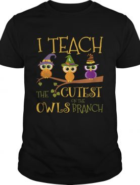 Hot Halloween I Teach The Cutest On The Owls Branch Teacher TShirt