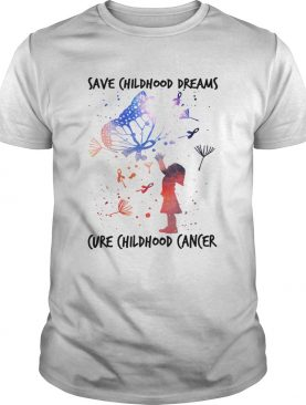Save Childhood dreams cure childhood cancer butterfly shirt