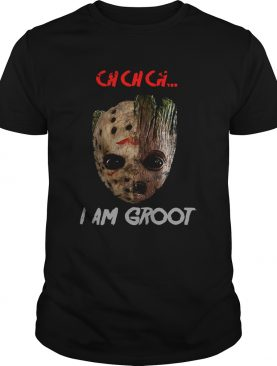 Jason Voorhees and Groot ch ch ch I am Groot shirt