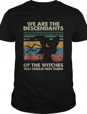 Original Halloween Witch  We Are The Descendants Of Witches You shirt