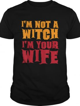 Im Not A Witch Funny Halloween Couples Costume shirt