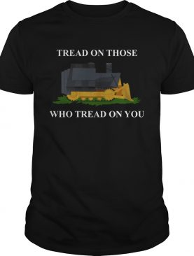 Killdozer Tread on Those Who Tread On You shirt