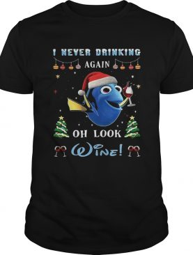 I never drinking again oh look wine Nemo christmas shirt