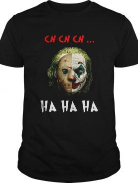 Jason Voorhees and Joker Joaquin Phoenix ch ch ch ha ha ha shirt