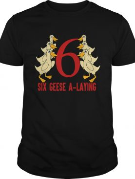 Hot Six Geese A-Laying Song 12 Days Christmas Tee shirt