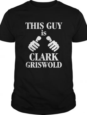 This Guy Is Clark Griswold Funny Christmas Vacation Movie T-Shirt