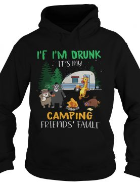 Animal If i'm drunk it's my camping friends fault shirt