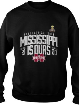 November 28 2019 Mississippi Is Ours Mississippi State Bulldogs vs. Ole Miss Rebels 2019 Football Score shirt