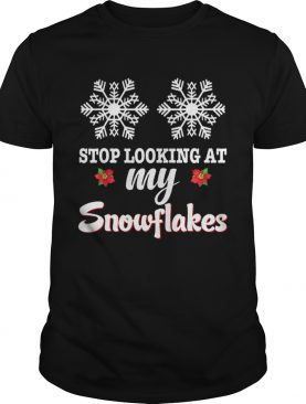 Beautiful Stop Looking At My Snowflakes Christmas Merry Xmas Boobs sweater