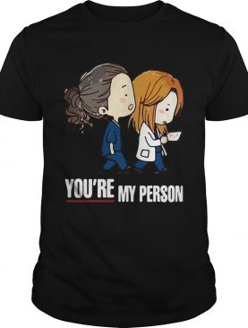 Grey's Anatomy You're My Person Shirt