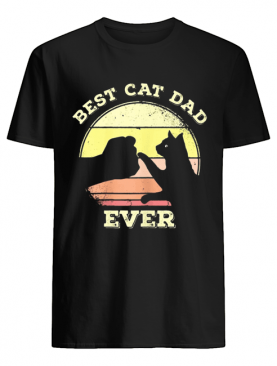 Best Cat Dad Ever Funny Cat Lover Shirt