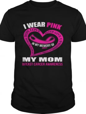 In my memory of my mom BREAST CANCER AWARENESS shirt