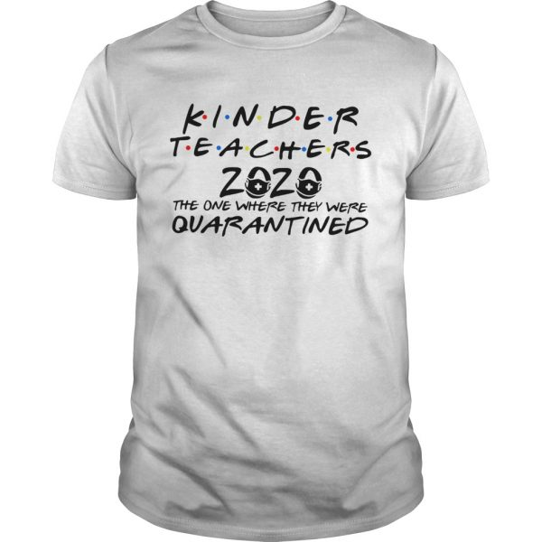Kinder Teacher 2020 the one where they were quarantined  Unisex
