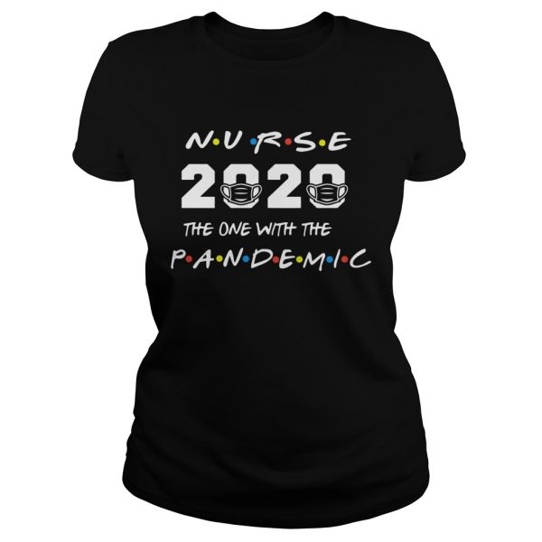 Nurse 2020 the one with the pandemic  Classic Ladies