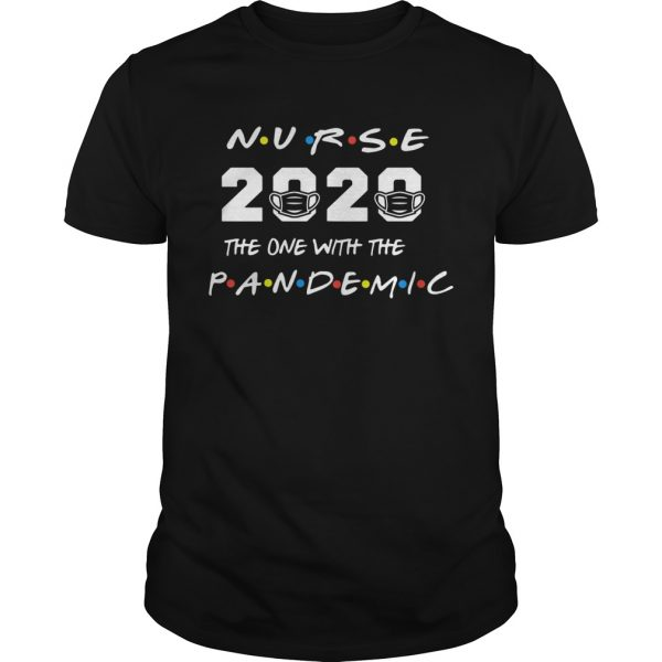 Nurse 2020 the one with the pandemic  Unisex